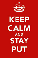 keep-calm-and-stay-put